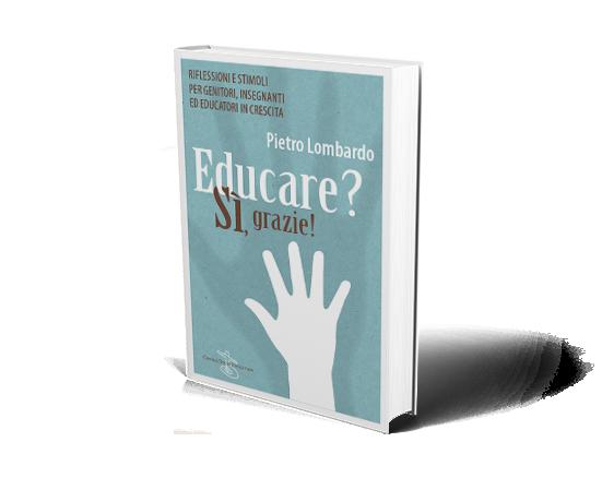 educare si grazie libro Pietro Lombardo