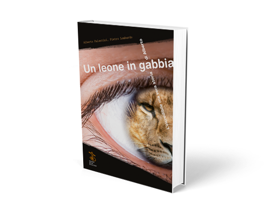Un leone in gabbia libro Alberto Palentini Pietro Lombardo