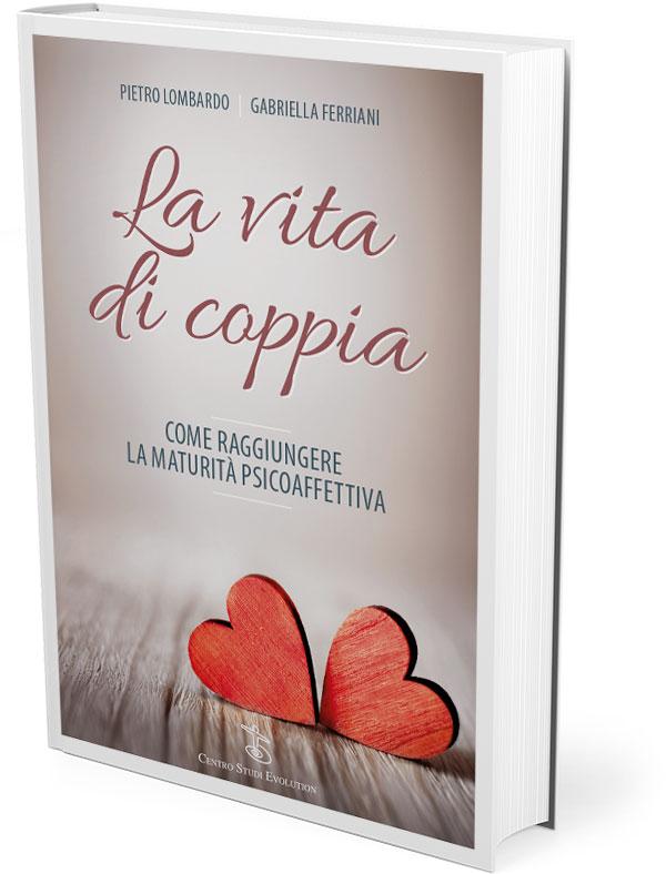 La Vita di coppia | Libro di Pietro Lombardo e Gabriella Ferriani