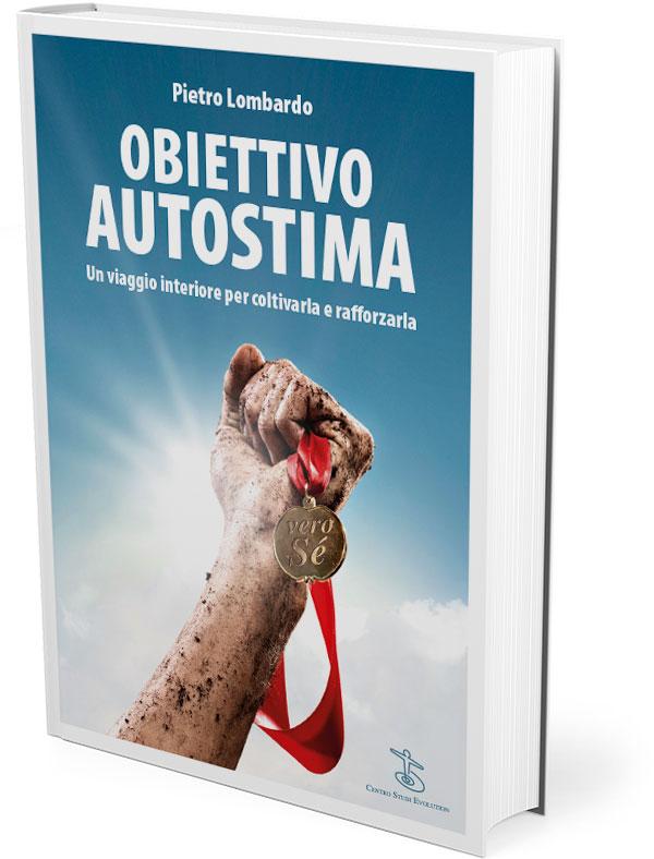 Obiettivo autostima | Libro di Pietro Lombardo